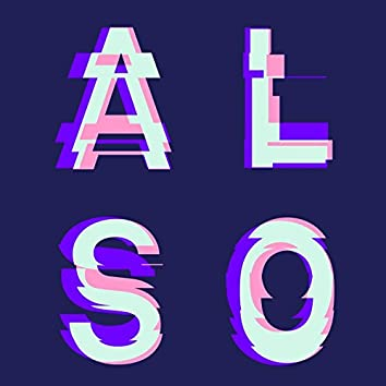 ALSO (Second Storey & Appleblim Present: ALSO)