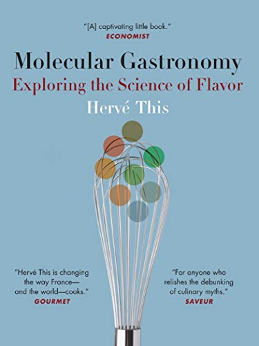 Molecular Gastronomy: Exploring the Science of Flavor (Arts and Traditions of the Table Perspectives on Culinary History) (English Edition)