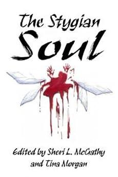 The Stygian Soul by [Rie Sheridan, Sheri L. McGathy, Tina Morgan, B. D. Faw, Michele Acker, Lee Masterson, Carol Hightshoe]