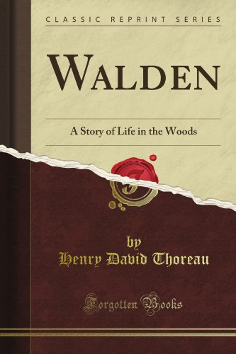 Download Walden: A Story of Life in the Woods (Classic Reprint) B0087L27GY