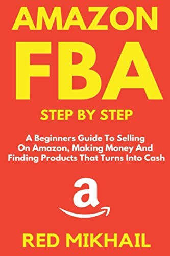 AMAZON FBA: A Beginners Guide To Selling...