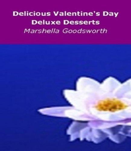 Delicious Valentine's Day Deluxe Desserts (English Edition)
