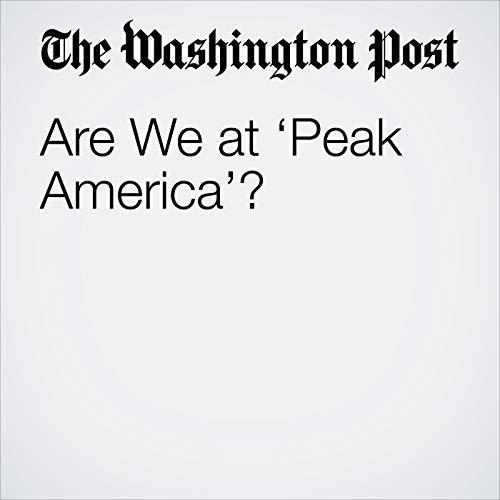 Are We at 'Peak America'? audiobook cover art