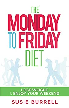 The Monday to Friday Diet by [Susie Burrell]