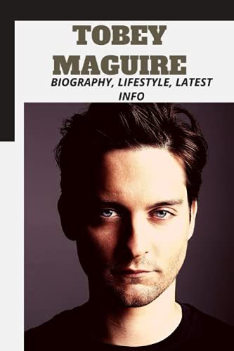Tobey Maguire: Biography, Lifestyle, Latest Info