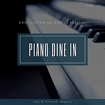 Piano DIne In - Easy ListenIng And Classical Solo Piano Music, Vol. 10