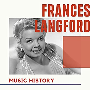 Frances Langford - Music History