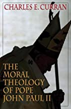 The Moral Theology of Pope John Paul II (Moral Traditions)