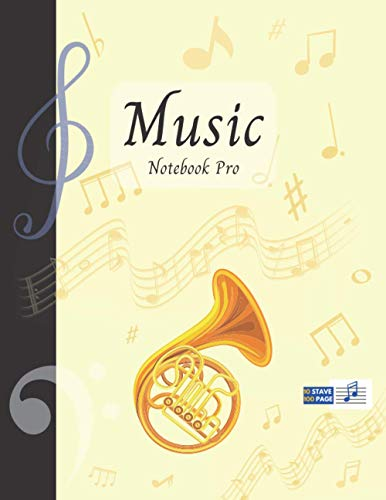 Music Notebook Pro With Instrument - Horn | Advanced 10 Staves Interior With Educational Materials: Music Manuscript Paper | Composition Book | ... | Staff Paper | Stave paper (Music Notebooks)