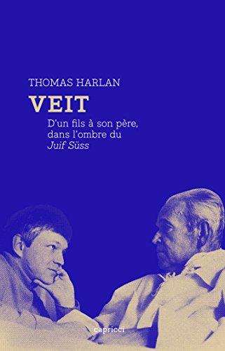 Veit: D'un fils à son père, dans l'ombre du Juif Süss (PREMIERE COLLEC) (French Edition)