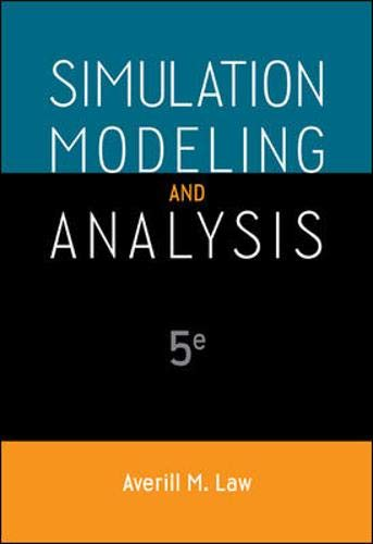 Compare Textbook Prices for Simulation Modeling and Analysis Mcgraw-hill Series in Industrial Engineering and Management 5 Edition ISBN 8601410569723 by Law, Averill