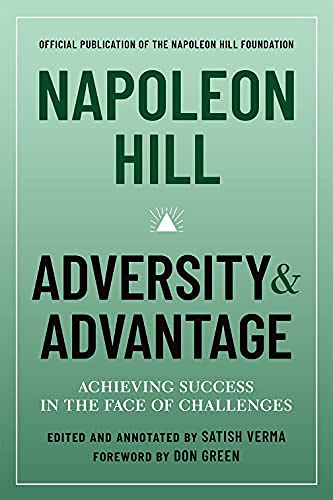 Napoleon Hill: Adversity & Advantage: Achieving Success in the Face of Challenges