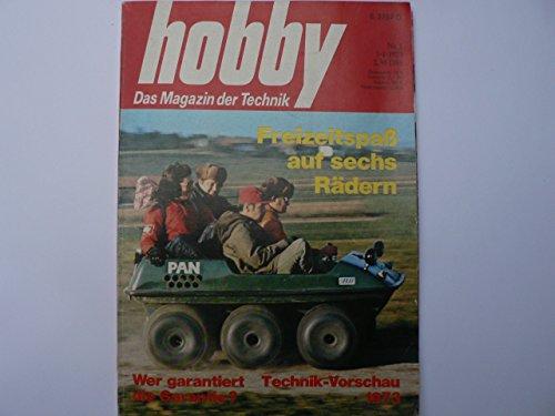 Hobby. Heft Nr. 1 / 73. Das Magazin der Technik. Freizeitspaß auf sechs Rädern. Wer garantiert die Garantie? Technik-Vorschau 1973. Schneeketten - leicht montiert. Test: Neuauflage Capri \'73.