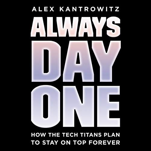 Always Day One Audiobook By Alex Kantrowitz cover art
