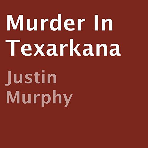 Murder in Texarkana audiobook cover art