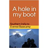 A hole in my boot: Southern India to Everest Basecamp (English Edition)