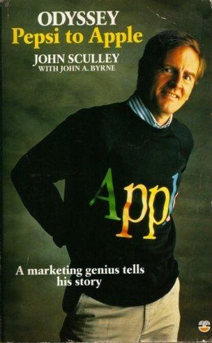 Odyssey: Pepsi to Apple by JOHN A. BYRNE\' \'JOHN SCULLEY (1989-05-03)