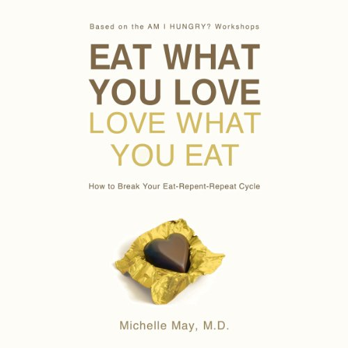 Eat What You Love, Love What You Eat audiobook cover art