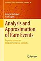 Analysis and Approximation of Rare Events: Representations and Weak Convergence Methods (Probability Theory and Stochastic Modelling (94))