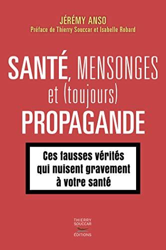 Santé, mensonges et (toujours) propagande (Mensonges et propagande)