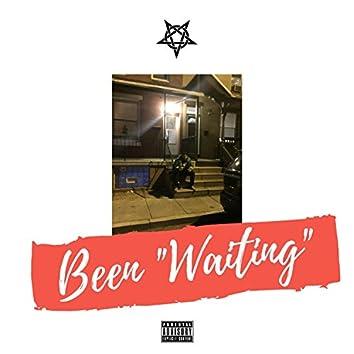 Been Waiting