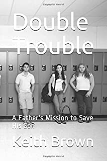 Double Trouble: A Father's Mission to Save His Son