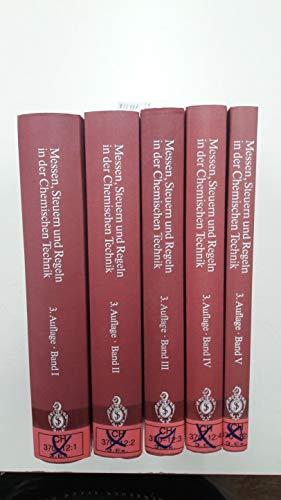 Messen, Steuern und Regeln in der Chemischen Technik, komplett in fünf Bänden