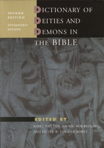 Dictionary of Deities and Demons in the Bible: Second Extensively Revised Edition