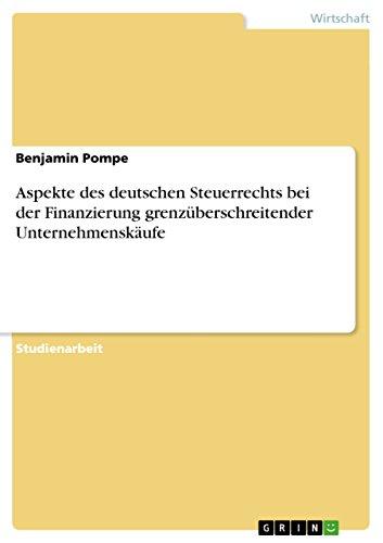 Aspekte des deutschen Steuerrechts bei der Finanzierung grenzüberschreitender Unternehmenskäufe