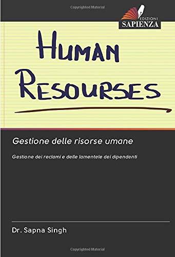 Gestione delle risorse umane: Gestione dei reclami e delle lamentele dei dipendenti