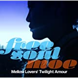 Free Soul Moe / Mellow Lovers' Twilight Amour