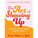 The Art of Showing Up (English Edition)