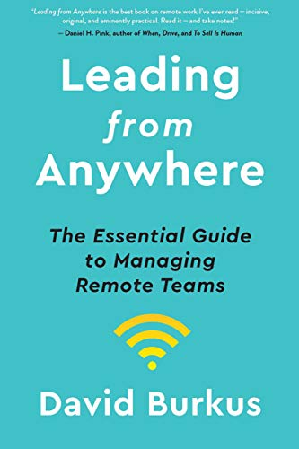 Leading from Anywhere: The Essential Guide to Managing Remote Teams