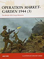 Operation Market-Garden 1944: The British XXX Corps Missions (Campaign)