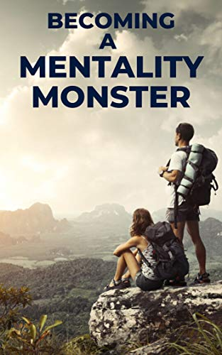 Becoming a Mentality Monster (Motivational Pocketbooks Book 3)
