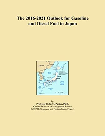 The 2016-2021 Outlook for Gasoline and Diesel Fuel in Japan