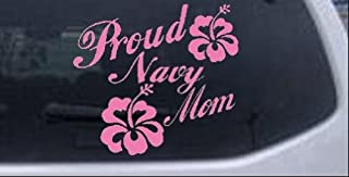 Proud Navy Mom Hibiscus Flowers Military Car Window Wall Laptop Decal Sticker -- Pink 6in X 6.5in