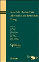 Materials Challenges in Alternative and Renewable Energy (Ceramic Transactions Series Book 224)