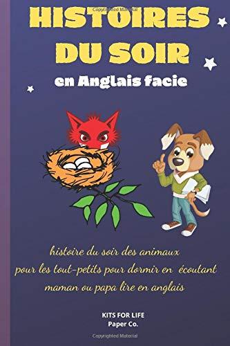 HISTOIRES DU SOIR en Anglais facile: histoire du soir des animaux pour les tout-petits pour dormir en écoutant papa lire en anglais