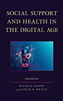 Social Support and Health in the Digital Age (Lexington Studies in Health Communication)