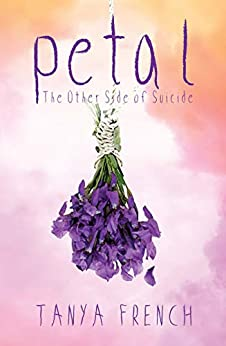 Petal: The Other Side of Suicide by [Tanya French]