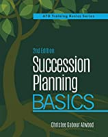 Succession Planning Basics (ATD Training Basics)