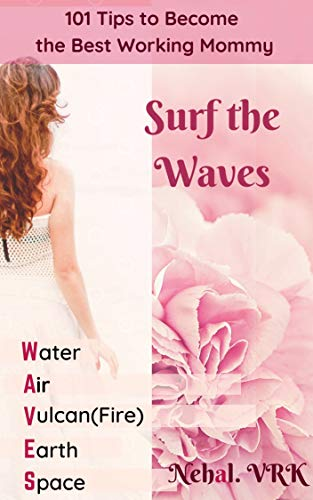 Book: Surf the Waves - 101 Tips to Become the Best Working Mommy (Czarina Book 2) by Nehal. VRK