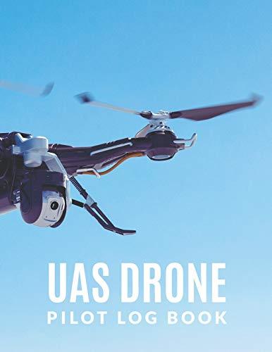 UAS Drone Pilot Log Book: Drone Flight Log Book; Drone Flight Time & Flight Map Record; Drone Flight Planning; Drone Flight Training Journal; First ... Drone Pilot Gift; Blue Drone Log Book