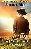 The Amish Bachelor: Amish Romance (Seven Amish Bachelors Book 1) (English Edition)