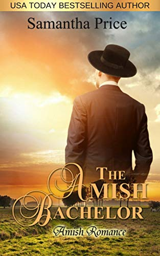 The Amish Bachelor: Amish Romance (Seven Amish Bachelors Book 1) by [Samantha Price]