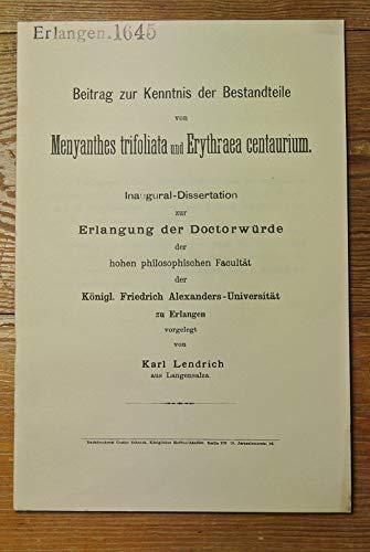 Beitrag zur Kenntnis der Bestandteile von Menyanthes trifoliata und Erythraea centarium / Karl Lendrich