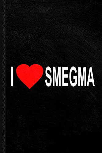I Love Smegma Funny Jewish Journal Notebook: Blank Lined Ruled For Writing 6x9 120 Pages