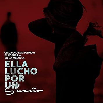 Ella Lucho por un Sueño (feat. El Fother & DK La Melodia)