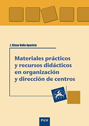 Materiales prácticos y recursos didácticos en organización y dirección de centros (Educació. Laboratori de Materials)
